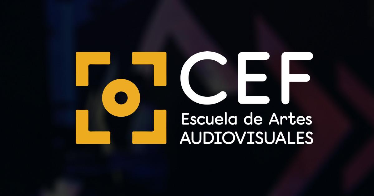Cef Escuela De Artes Audiovisuales