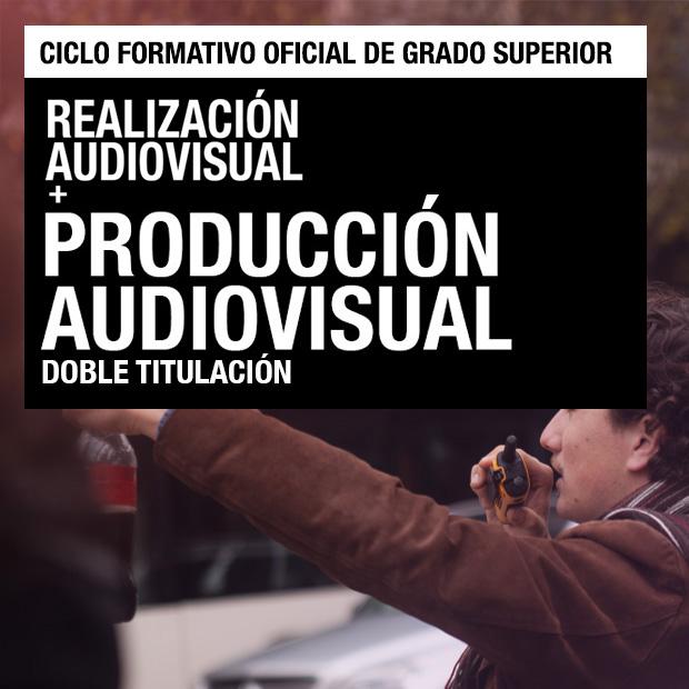 Ciclo Formativo de Grado Superior - Producción Audiovisual