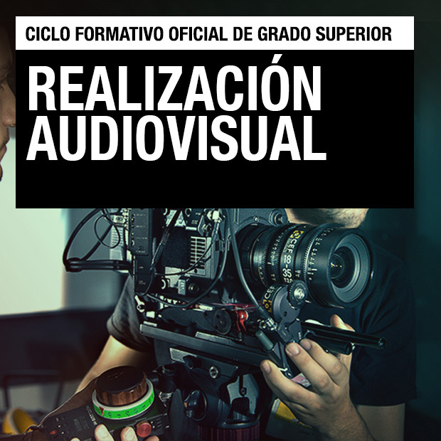 Ciclo Formativo de Grado Superior - Realización Audiovisual