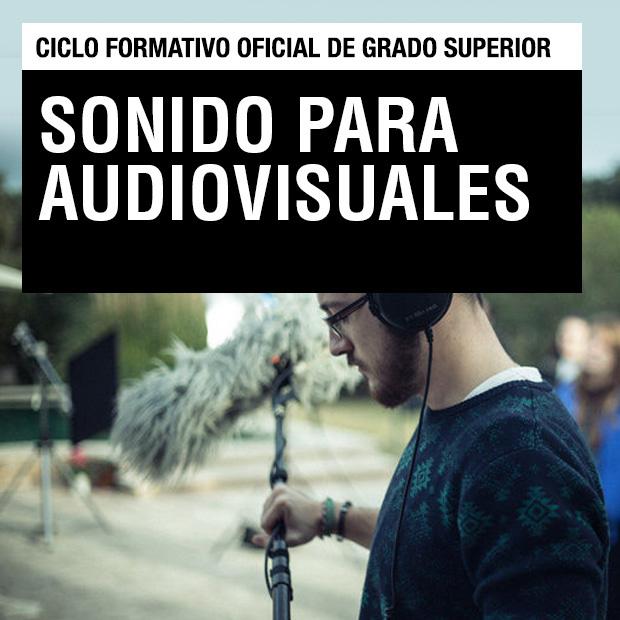 Ciclo Formativo de Grado Superior - Sonido para Audiovisuales